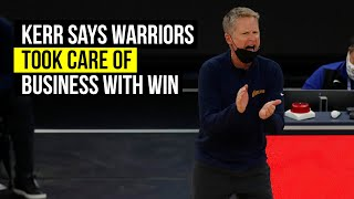 Kerr says Warriors took care of business in 118-97 win over the Thunder