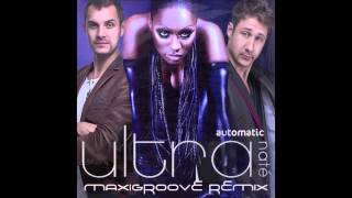 Ultra Nate - Automatic (MaxiGroove Remix) [2015]