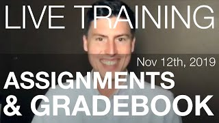 Assignments, Assignment Groups & Gradebook | Live Training (Nov 12th, 2019)