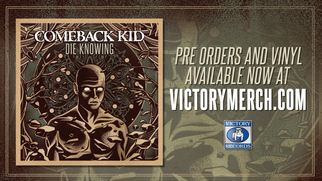 bbcce2583 Comeback Kid - Die Knowing (In Stores NOW) - YouTube