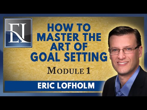 How To Master The Art Of Goal Setting - Module 1