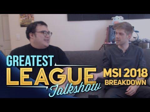 Greatest League Talkshow (GLT) - MSI 2018 breakdown