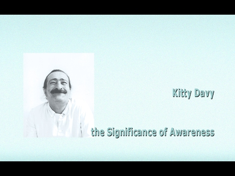 Kitty Davy ~  the Significance of Awareness