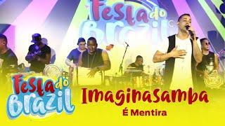 Imaginasamba - É Mentira (Ao Vivo na Festa do Brazil) FM O Dia