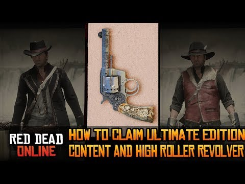 How To Claim Ultimate Edition Content and High Roller Double Action Revolver In Red Dead Online