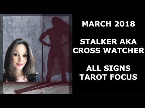MARCH 2018 STALKER / CROSS WATCHER EACH SIGN streaming vf
