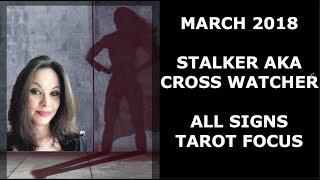 MARCH 2018 STALKER / CROSS WATCHER EACH SIGN