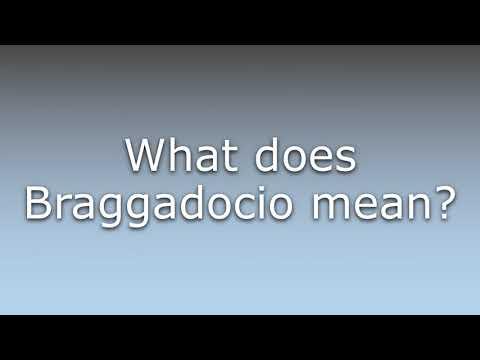 What does Braggadocio mean?