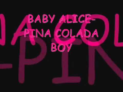 Baby Alice-Pina Colada Boy (original version) LYRICS