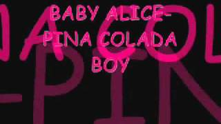 Baby Alice-Pina Colada Boy (original version) LYRICS