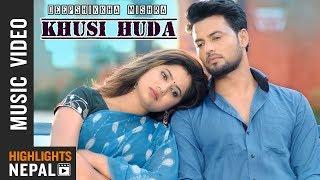 Khusi Huda - Deepshikkha Mishra   Ft. Keki Adhikari & Jeevan Bhattarai   New Nepali Song (2018/2075)