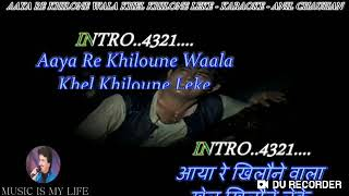 Aaya re khilone wala - karaoke in orignal tempo