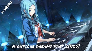 Nightcore Dreams Part 2[NCS] #nightcore