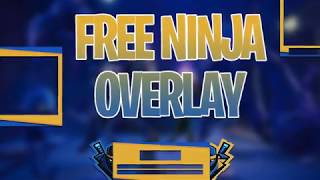 [FORTNITE] Ninja Overlay - Free