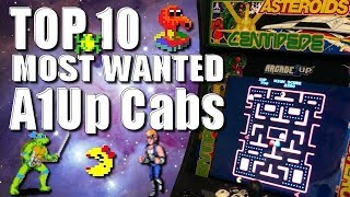 Top 10 Most Wanted Arcade 1Up Cabinets!