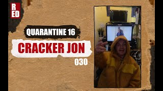Quarantine 16 - Cracker Jon [030]