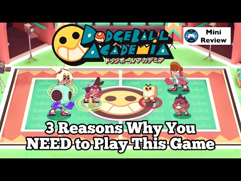 Dodgeball Academia - 3 Reasons Why You NEED to Play This Game (Mini Review)