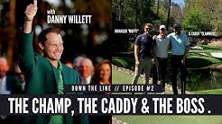 DOWN THE LINE WITH DANNY WILLETT // Winning The Masters, losing form & getting back to world top 50