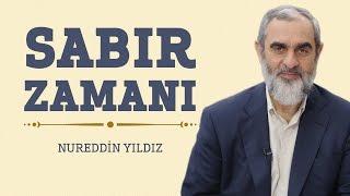 270) Sabır Zamanı - Hayat Rehberi - Nureddin YILDIZ