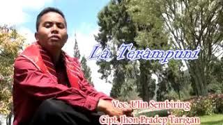 Lagu karo La Terampuni By.ULIN SEMBIRING