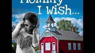 MOMMY I WISH (VIDEO)