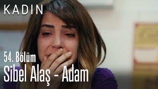 Sibel Alaş - Adam - Kadın 54. Bölüm Video