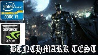 """Batman Arkham Knight"" - Benchmark on ASUS X455LF (Core i3 4005u, Nvidia 930M, 12GB RAM)"