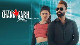 Chandigarh Shehar | (Official Video) | Chill Heart Raj Ft.Raavi Kaur Bal | New Punjabi Songs 2020