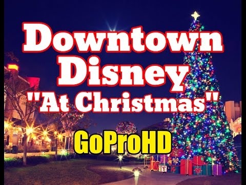 downtown disney christmas time new gopro hd christmas in downtown disney district - Downtown Disney Christmas