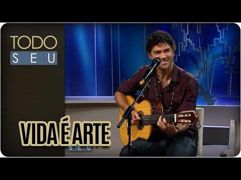 Vida É Arte | Jorge Vercillo - Todo Seu (02/03/18)