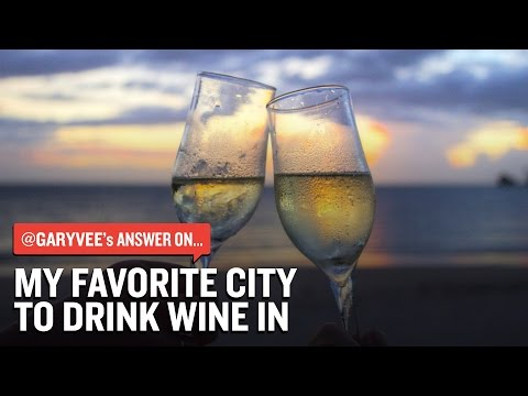 My Favorite City To Drink Wine In