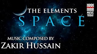 The Elements: Space | Audio Jukebox | Instrumental & Vocal | Zakir Hussain