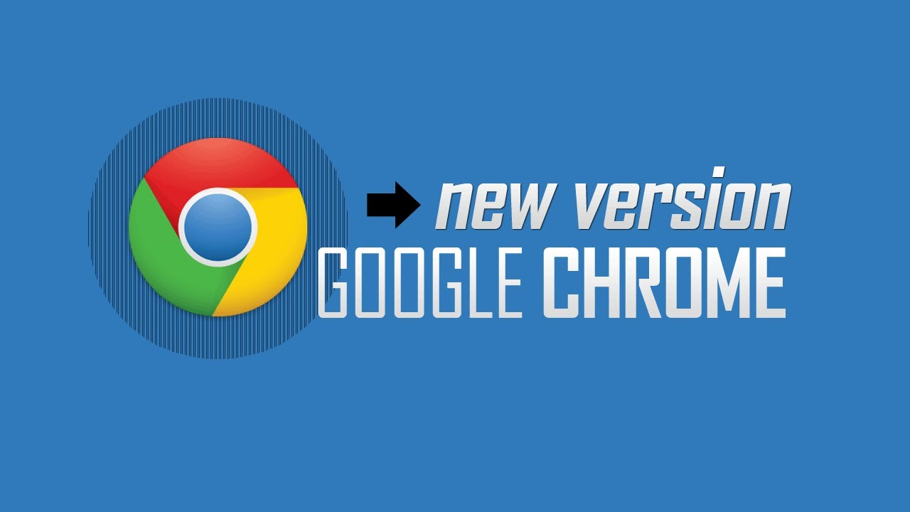 what is the google chrome latest version