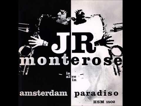 J.R. Monterose is Alive in Amsterdam Paradiso (full album)