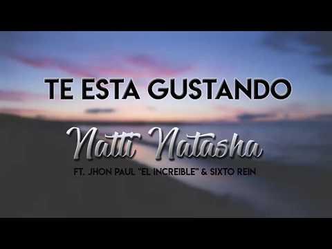 Natti Natasha - Te esta gustando (LETRA) ft. Jhon Paul & Sixto Rein