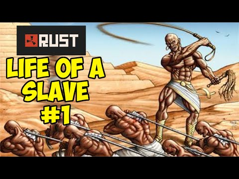 INTRODUCTION TO SLAVERY - Life Of A Slave #1 - | Rust |
