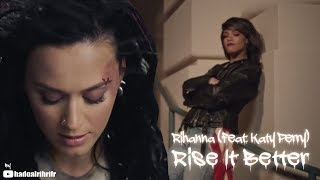 Rihanna Feat. Katy Perry Rise It Better.mp3