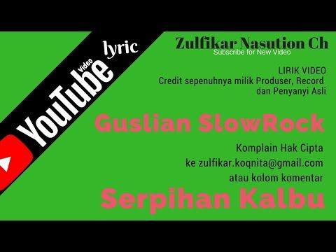 Serpihan Kalbu - Guslian SlowRock Lirik