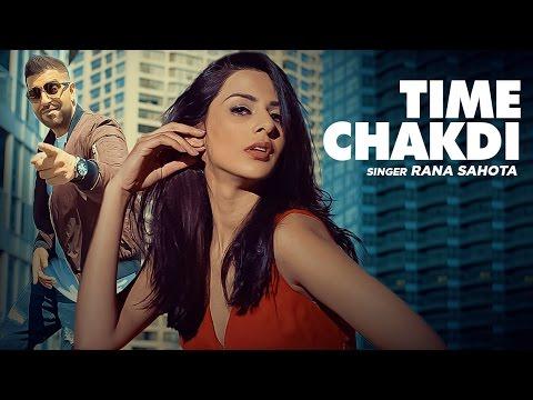 Rana Sahota: Time Chakdi (Full VIdeo Song)   Gupz Sehra   Pirti Silon   New Punjabi Songs 2016