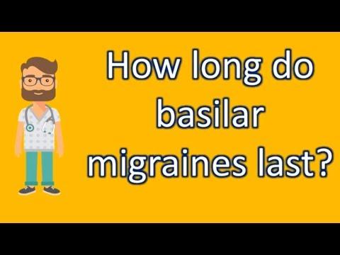 How long do basilar migraines last ?   Best Health FAQ Channel