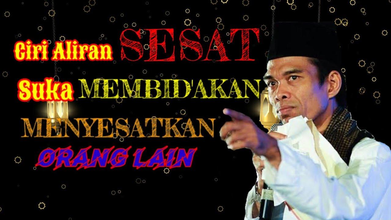 HATI HATI  Ciri Aliran Sesat Suka Menyesatkan dan Membid&39;akan Orang Lain   Ustad Abdul Somad ...
