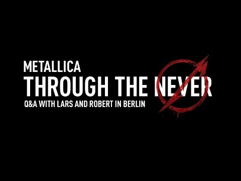 Metallica Through the Never (Q&A with Lars & Robert in Berlin)