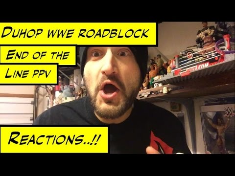 Duhop WWE ROADBLOCK END OF THE LINE REACTION RESULTS