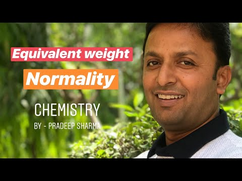 Equivalent weight  & Normality - Chemistry By PRADEEP SHARMA - PICS INSTITUTE