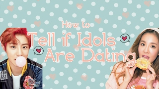HOW TO TELL IF A KPOP IDOL IS DATING