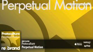 Protoculture - Perpetual Motion (Original Mix)