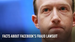 Facts about Facebook's fraud lawsuit