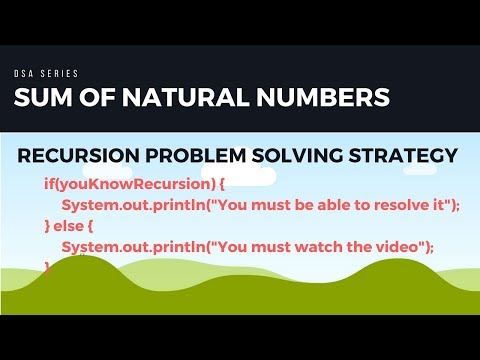 DSA Series : Recursion Problem Solving Strategy | Sum of Natural Numbers