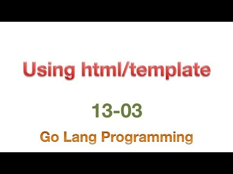 1303 - Using html/template - YouTube