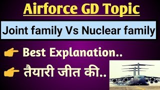 Airforce GD Topic Joint Family Vs Nuclear Family XampY Group